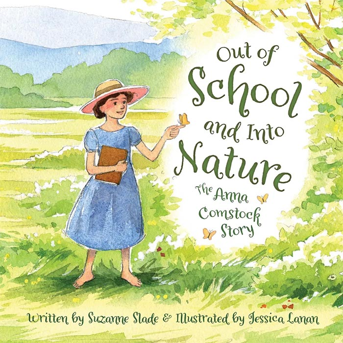 Cover image of picture book 'Out of School and Into Nature: The Anna Comstock Story' showing a young Anna Comstock in a blue dress and straw hat standing in a green field.