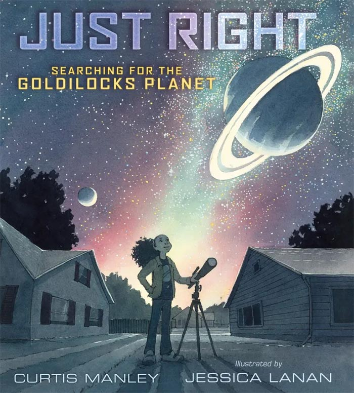 Cover image of picture book 'Just Right: Searching for the Goldilocks Planet' featuring a girl with a telescope standing under a starry sky with a large saturn-like planet