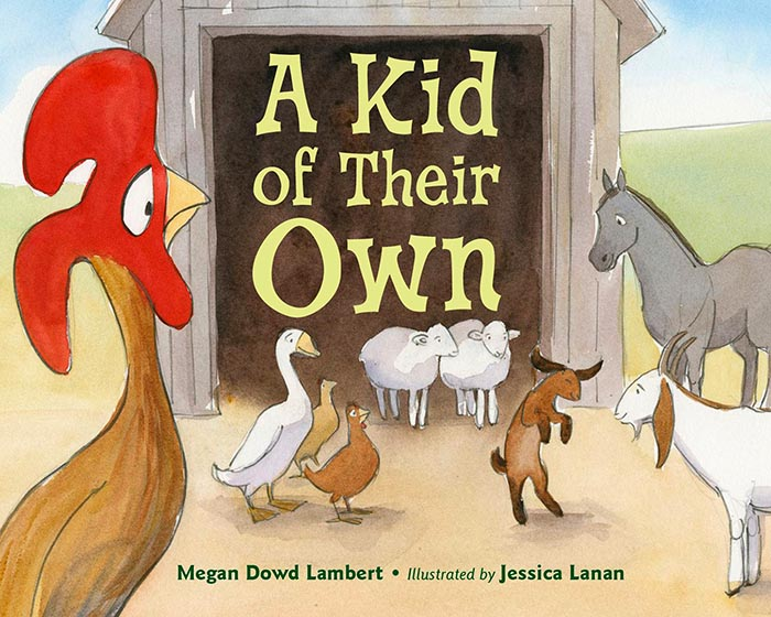 Cover image of picture book 'A Kid of Their Own' featuring a rooster and other barnyard animals